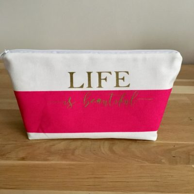 Trousse de toilette , Life is beautiful